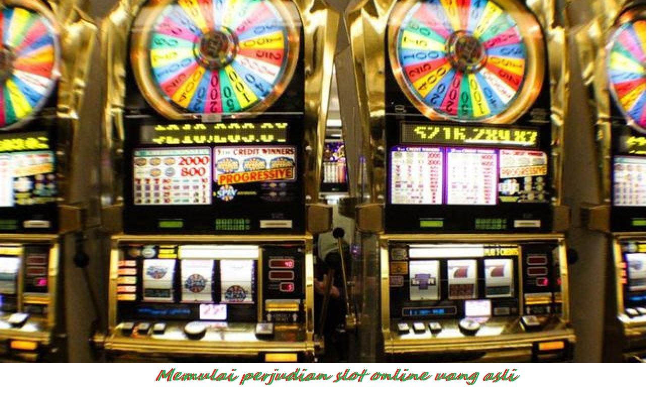 Memulai perjudian slot online uang asli