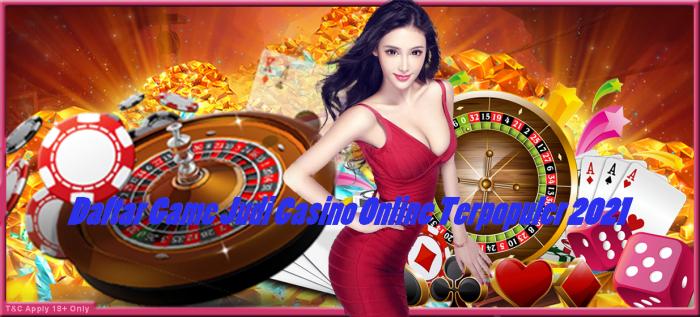 Daftar GameJudi Casino OnlineTerpopuler2021